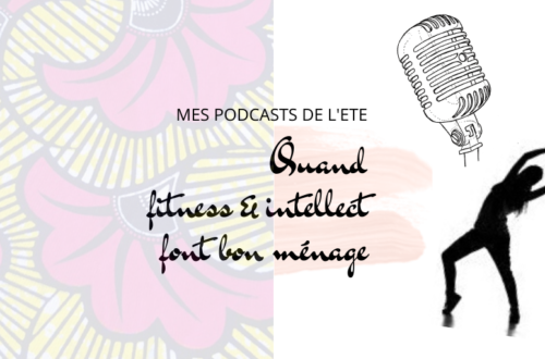 Article : Mes podcasts de l'été : quand fitness et intellect font bon ménage