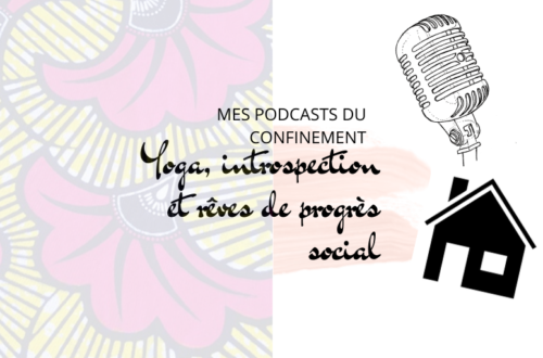 Article : Mes podcasts du confinement : yoga, introspection et rêves de progrès social
